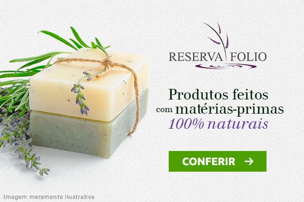 Reserva Fólio Biocosméticos. Confira!