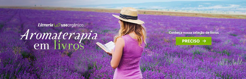 Livraria Use Orgânico: Aromaterapia em livros. Melhores seleções para você só na Use Orgânico