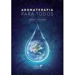 Livro-Aromaterapia-para-Todos---Robert-Tisserand-