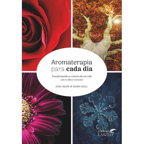 Livro-Aromaterapia-para-Cada-Dia---transformando-as-estacoes-da-sua-vida-com-os-oleos-essenciais-da-Editora-Laszlo