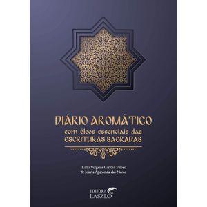 Diario-Aromatico-com-os-Oleos-Essenciais-das-Escrituras-Sagradas---Maria-Neves-e-Katia-Veloso