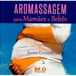 livro-aromassagem-para-mamaes-e-bebes-de-sonia-corazza–red-publicacoes