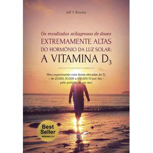 Livro-Os-Resultados-Milagrosos-de-Doses-Extremamente-Altas-do-Hormonio-da-Luz-Solar-A-Vitamina-D3-Jeff-T-Bowles