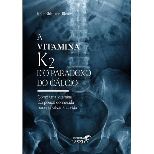 Livro-A-Vitamina-K2-e-o-Paradoxo-do-Calcio-Kate-Rheaume-Bleue