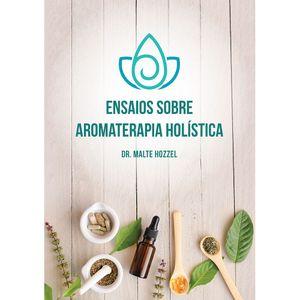 Livro-Ensaios-sobre-Aromaterapia-Holistica---Dr.-Malte-Hozzel