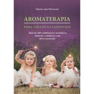 Livro-Aromaterapia-para-Criancas-Saudaveis---Valerie-Ann-Workwood