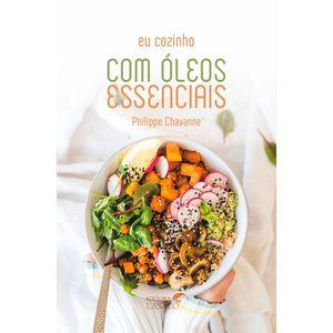 Livro-Eu-Cozinho-com-Oleos-Essenciais-–-Philippe-Chavanne